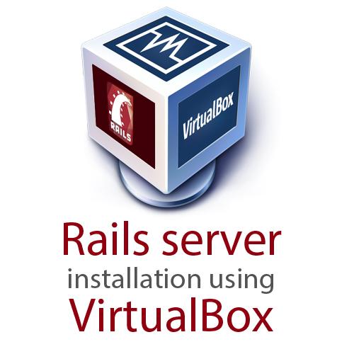 Rails Server Installation using VirtualBox | Nascenia