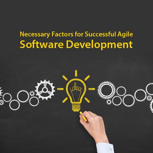 Necessary factors for successful agile software development