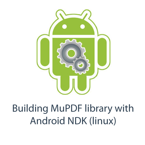 Building MuPDF library with Android NDK (linux)