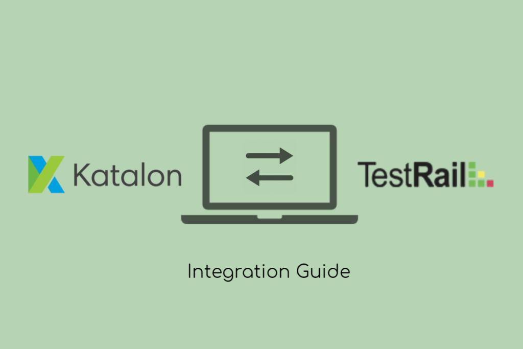 integrate between Katalon Studio and TestRail