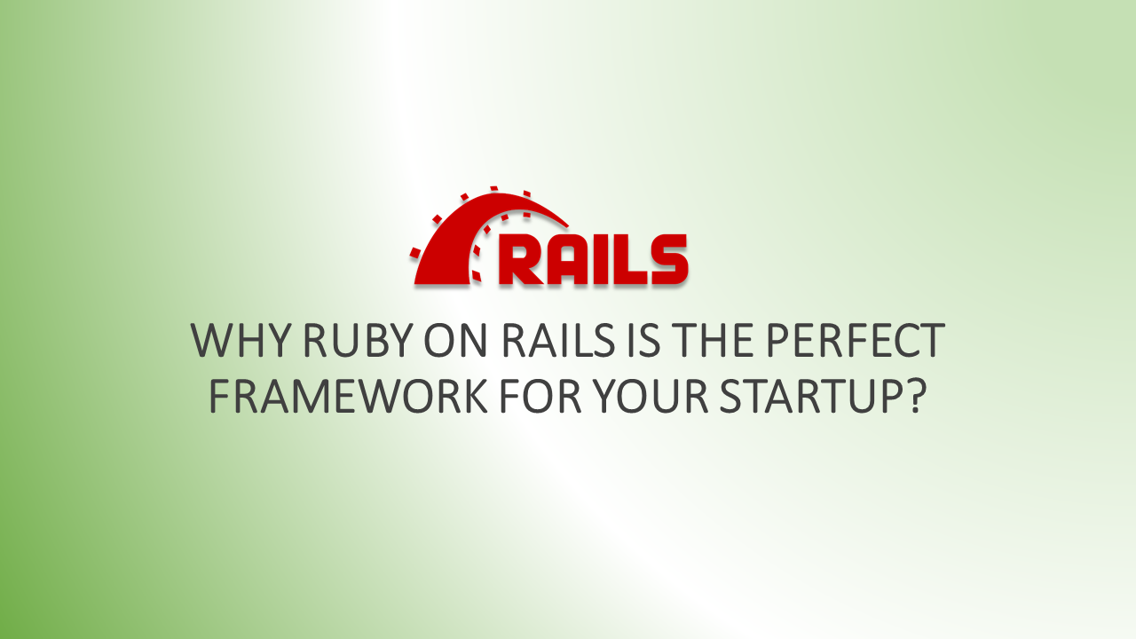 Why RoR is the Perfect framework for your startup